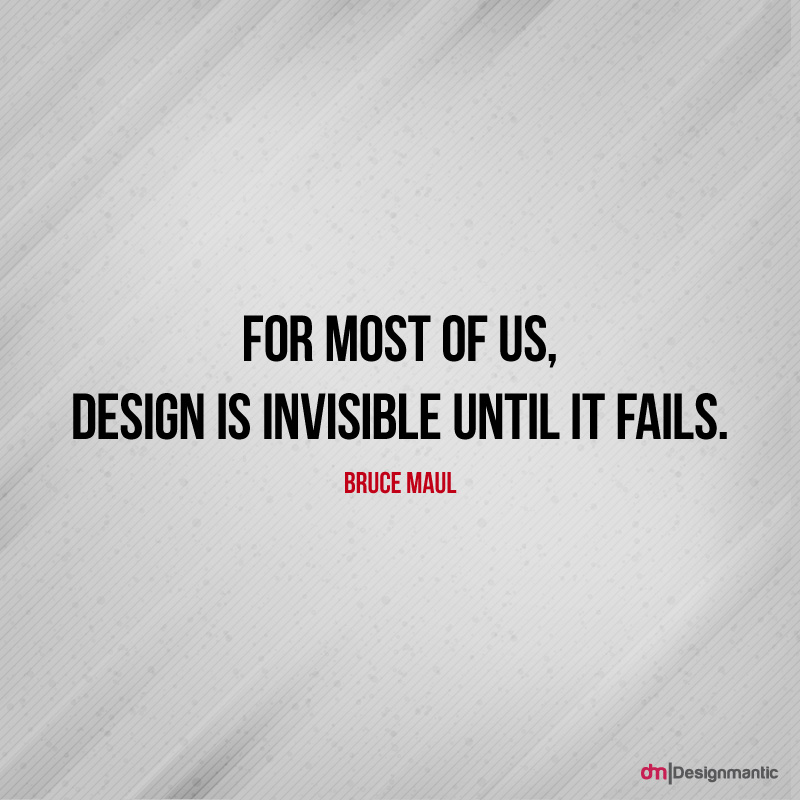 Design is invisible until it fails