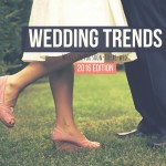 Wedding Trends 2016 Edition