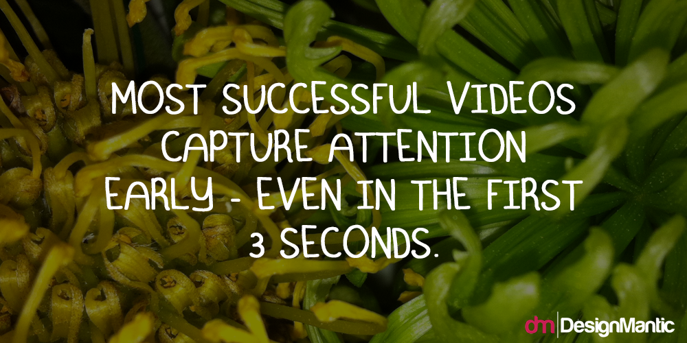 Great Videos Capture Attention In 3 Seconds