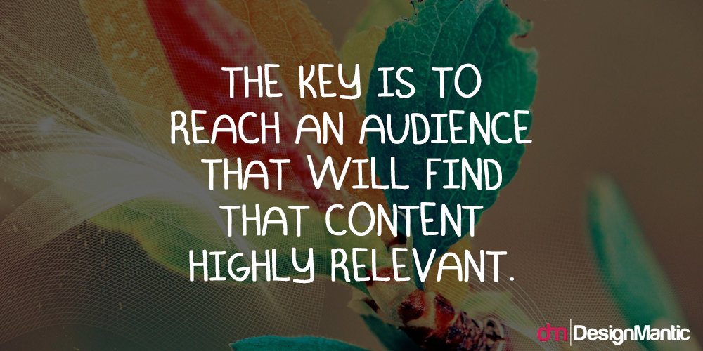 Reach And Audience Is The Key
