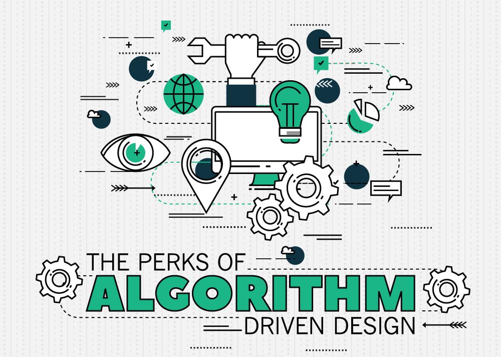The Perks Of Algorithm Driven Design