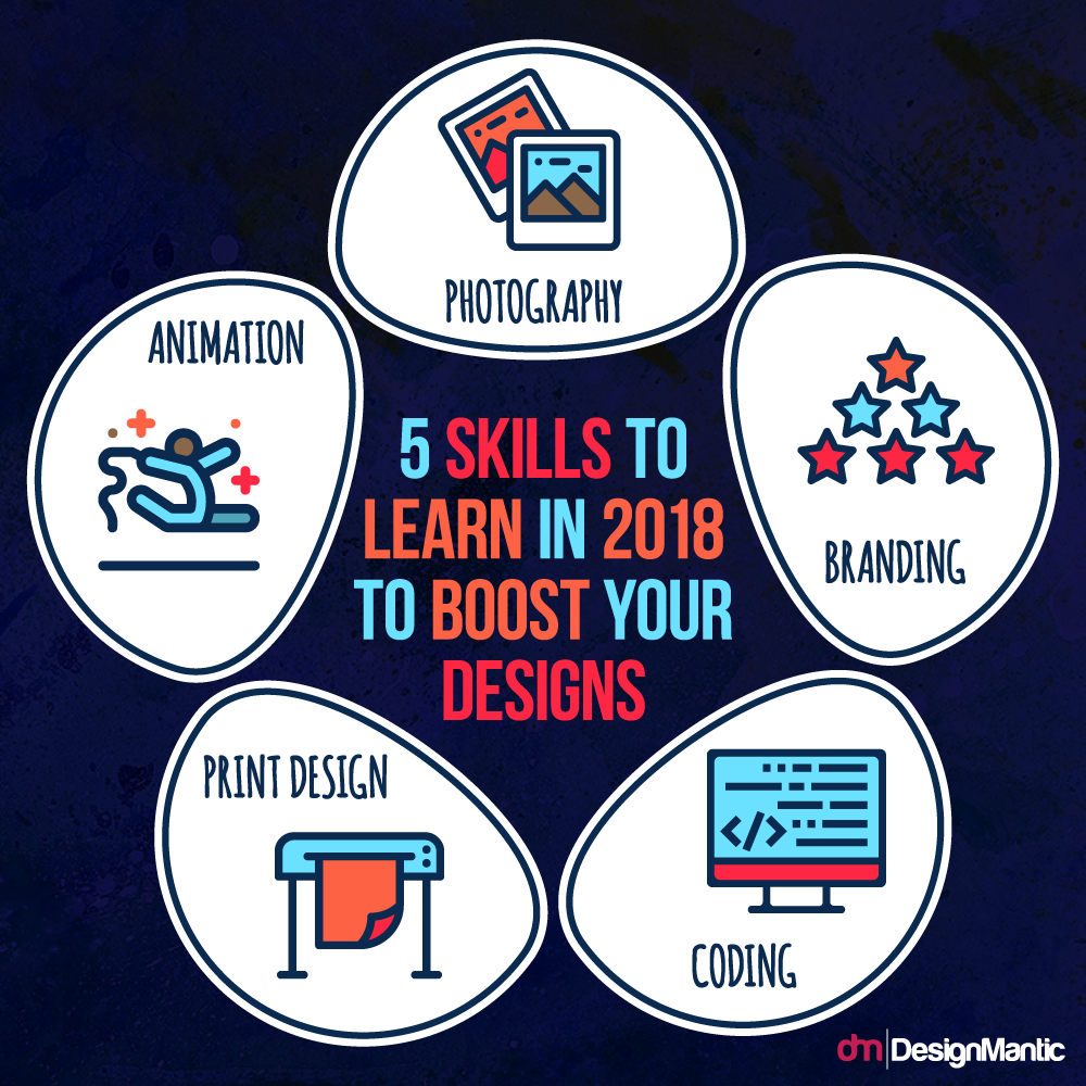 5 Skills To Learn In 2018 To Boost Your Designs
