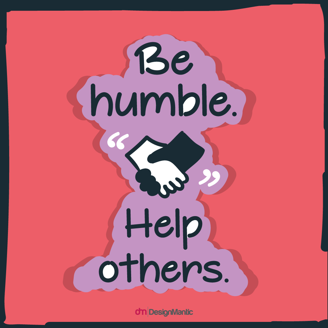 Be Humble And Help Others