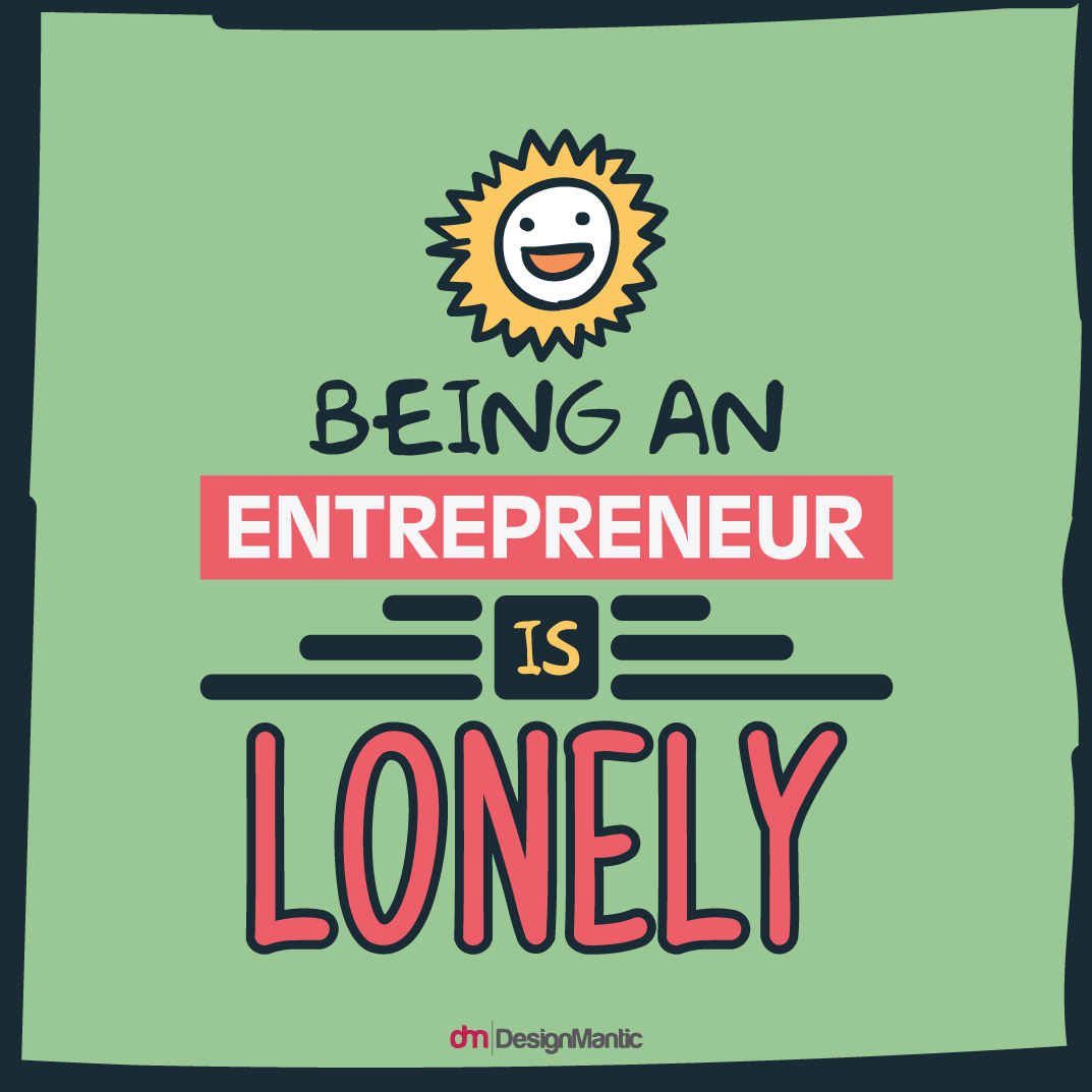 Being An Entrepreneur Is Lonely