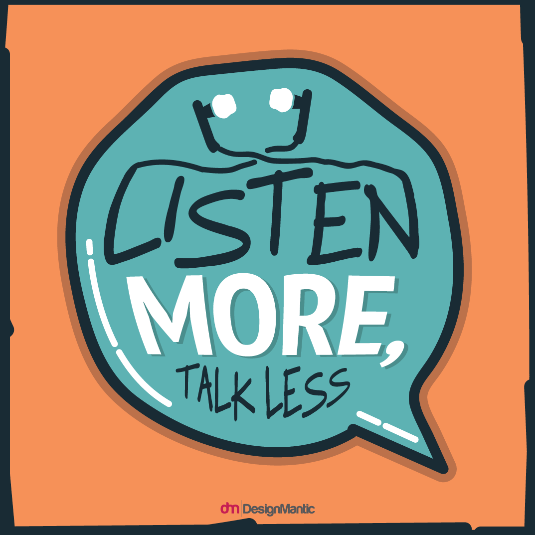 Listen More Talk Less