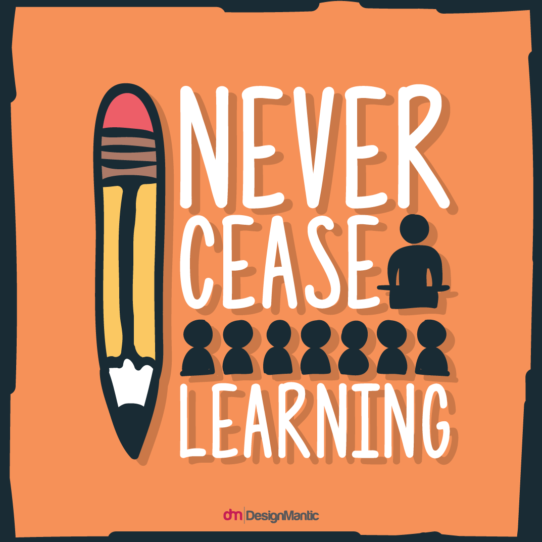 Never Cease Learning