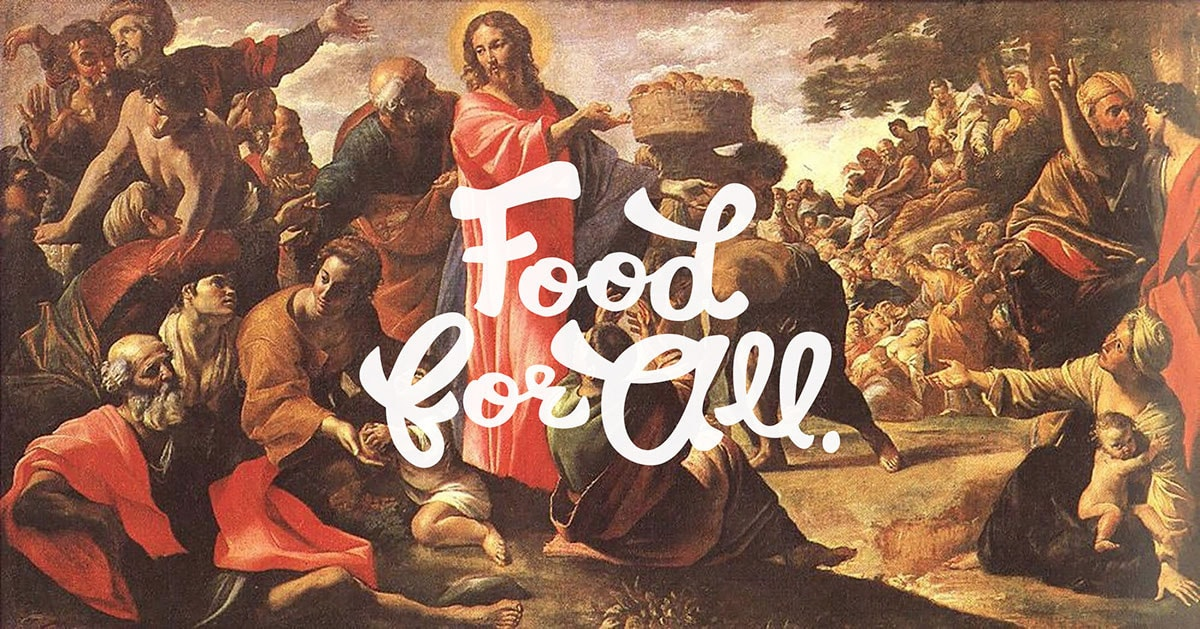 "Old Style painting of Jesus and other people, having quote "" Food For All"""