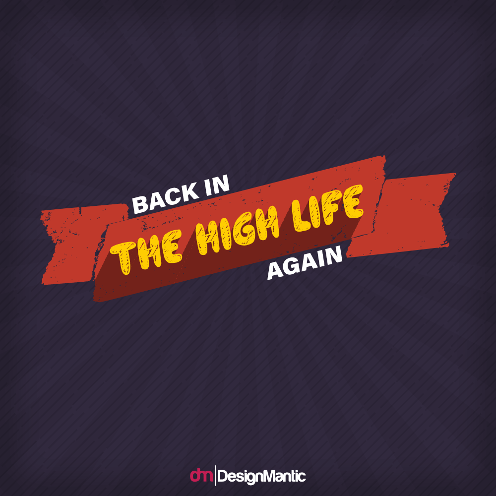 back in the high life quote image
